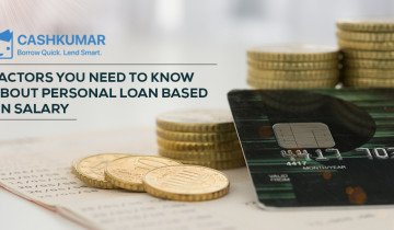 Factors you need to know about Personal Loan based on Salary